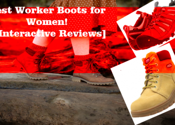 5 Best Worker Boots for Women! In 2020 [ Interactive Reviews]