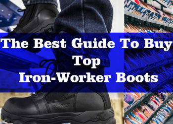 The Best Guide To Buy Top 5 Ironworker Boots! [Edition 2020]