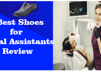 7 Best Shoes for Dental Assistants [An Interactive Review]