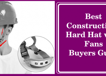 Best Constructions Hard Hat with Fans Buyers Guide
