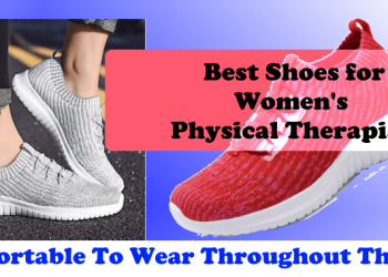 Best Shoes for Women's  Physical Therapist in 2020 : Comfortable To Wear Throughout The Day