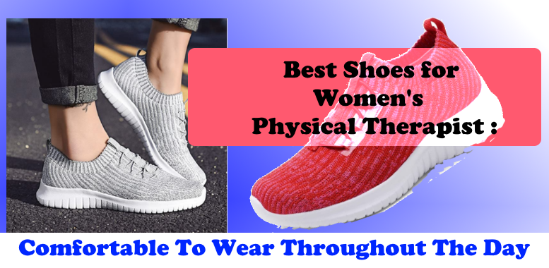 Best Shoes for Women's Physical Therapist in 2020
