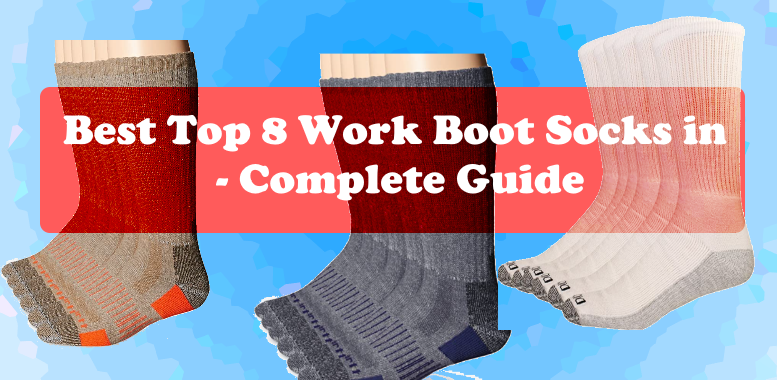 Best Top 8 Work Boot Socks in 2020 - Complete Guide