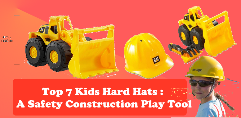 Top 7 Kids Hard Hats : A Safety Construction Play Tool